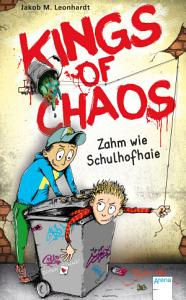 Kings of Chaos  1   Zahm wie Schulhofhaie PDF