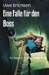 Eine Falle für den Boss: Ein Roberto Tardelli Thriller # 14