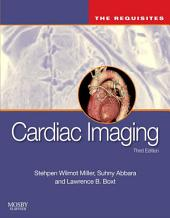 Cardiac Imaging: The Requisites E-Book: Edition 3