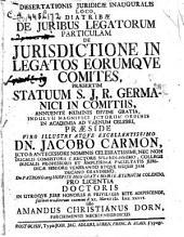 De juribus legatorum particulam de jurisdictione in legatos eorumque comites