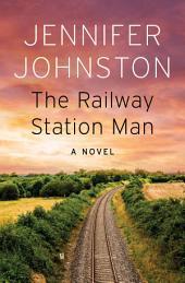 The Railway Station Man: A Novel