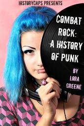 Combat Rock: A History of Punk (from It's Origins to the Present)