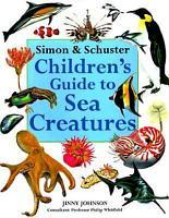 Simon   Schuster Children s Guide to Sea Creatures PDF