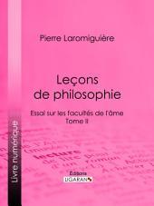 Leçons de philosophie: ou Essai sur les facultés de l'âme -, Volume2