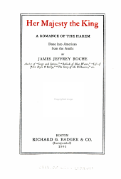 Her Majesty the King: A Romance of the Harem, Done Into American from the Arabic by James Jeffrey Roche