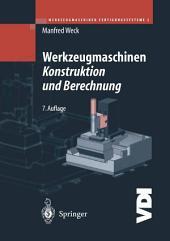 Werkzeugmaschinen-Fertigungssysteme 2: Konstruktion und Berechnung, Ausgabe 7