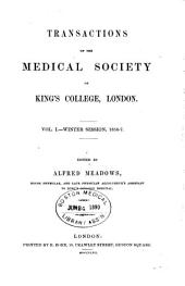 Transactions of the Medical Society of King's College, London: Volume 1