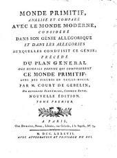 Monde primitif, analisé et comparé avec le monde moderne: avec des figures en taille-douce, Volume1