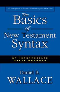 The Basics of New Testament Syntax Book