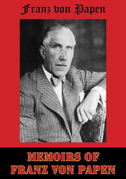 Download Memoirs of Franz von Papen Book