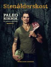 Stenålderskost Paleo - Kokbok för moderna människor