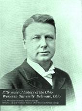 Fifty Years of History of the Ohio Wesleyan University, Delaware, Ohio: 1844-1894