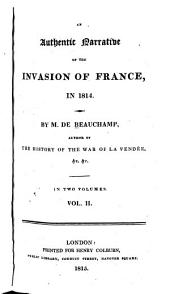 An Authentic Narrative of the Invasion of France, in 1814: Volume 2