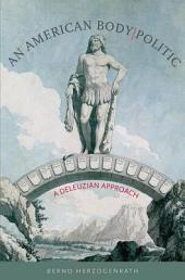 An American Body - Politic: A Deleuzian Approach