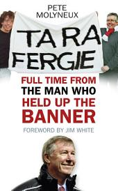 Ta Ra Fergie: The Legacy of the World's Greatest Football Manager