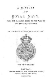 A History of the Royal Navy: From the Earliest Times to the Wars of the French Revolution, Volume 1