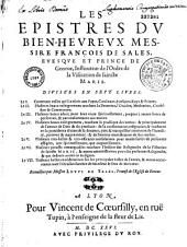 Les epistres du bien-heureux messire François de Sales... divisées en sept livres... Recueillies par messire Louys de Sales...