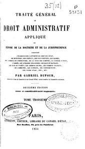 Traité général de droit administratif appliqué ou exposé de la doctrine et de la jurisprudence concernant l'exercice de l'autorité...