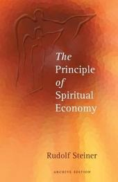 The Principle of Spiritual Economy in Connection with Questions of Reincarnation: An Aspect of the Spiritual Guidance of Man
