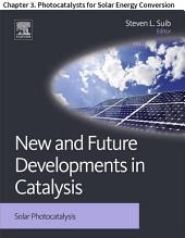 New and Future Developments in Catalysis: Chapter 3. Photocatalysts for Solar Energy Conversion