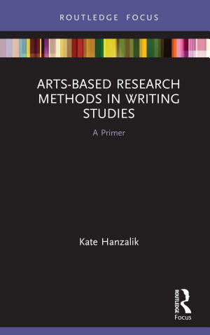 Arts Based Research Methods in Writing Studies