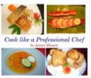 Cook Like A Professional Chef Book PDF