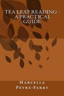 Tea Leaf Reading - A Practical Guide
