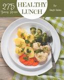 275 Yummy Healthy Lunch Recipes