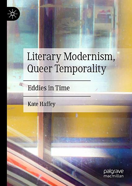 Literary Modernism, Queer Temporality