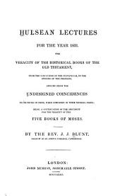 The Veracity of the Historical Books of the Old Testament: From the Conclusion of the Pentateuch, to the Opening of the Prophets, Argued from the Undesigned Coincidences to be Found in Them, when Compared in Their Several Parts: Being a Continuation of the Argument for the Veracity of the Five Books of Moses
