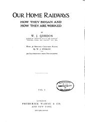 Our Home Railways: How They Began and how They are Worked, Volume 1