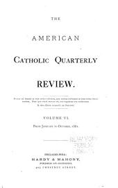 The American Catholic Quarterly Review: Volume 6