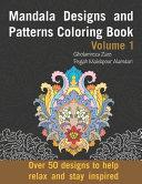 Mandala Designs and Patterns Coloring Book Volume 1
