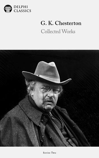 Delphi Works of G  K  Chesterton  Illustrated  PDF