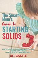 The Smart Mom S Guide To Starting Solids Book PDF