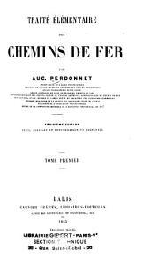 Traité élémentaire des chemins de fer: Volume1