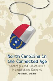 North Carolina in the Connected Age: Challenges and Opportunities in a Globalizing Economy