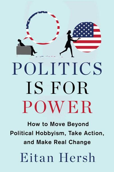 Download Politics Is for Power Book