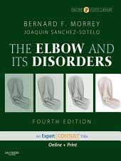 The Elbow and Its Disorders E-Book: Expert Consult - Online and Print, Edition 4