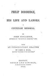 Philip Doddridge, his life and labors: A centenary memorial
