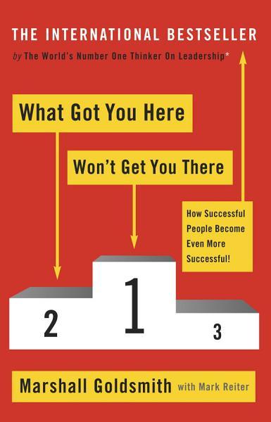 Download What Got You Here Won t Get You There Book