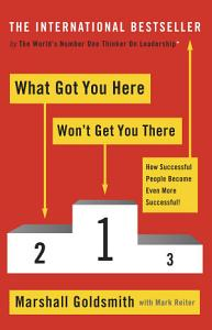 What Got You Here Won t Get You There Book