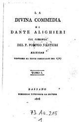 La divina commedia col comento di Pompeo Venturi. Ed. conforme al testo Cominiano del 1727: Volume 1