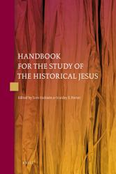 Handbook for the Study of the Historical Jesus (4 Vols)