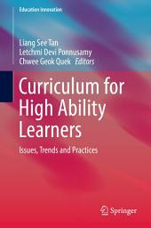 Curriculum for High Ability Learners: Issues, Trends and Practices