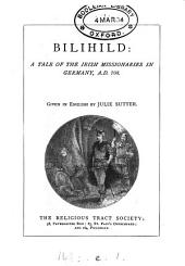 Bilihild, given in English by J. Sutter