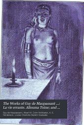The Works of Guy de Maupassant ...: La vie errante. Allouma Toine; and other stories