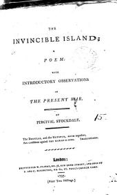 The Invincible Island; a Poem: with Introductory Observations on the Present War. By Percival Stockdale: Volume 15