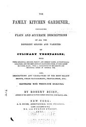 The Family Kitchen Gardener: Containing Plain and Accurate Descriptions of All the Different Species and Varieties of Culinary Vegetables