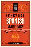 Everyday Spanish Made Easy